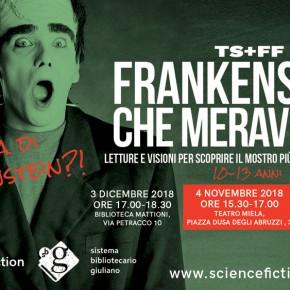 Frankenstein, che meraviglia! Tra letture e visioni, la scoperta del mito che ha visto la luce 200 anni fa dalla mente di Mary Shelley